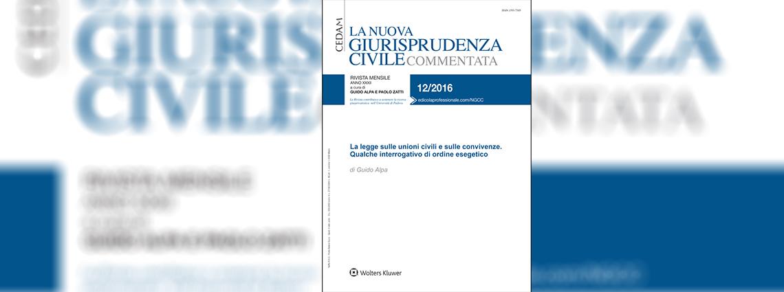 La legge sulle unioni civili e sulle convivenze. Qualche interrogativo di ordine esegetico di Guido Alpa