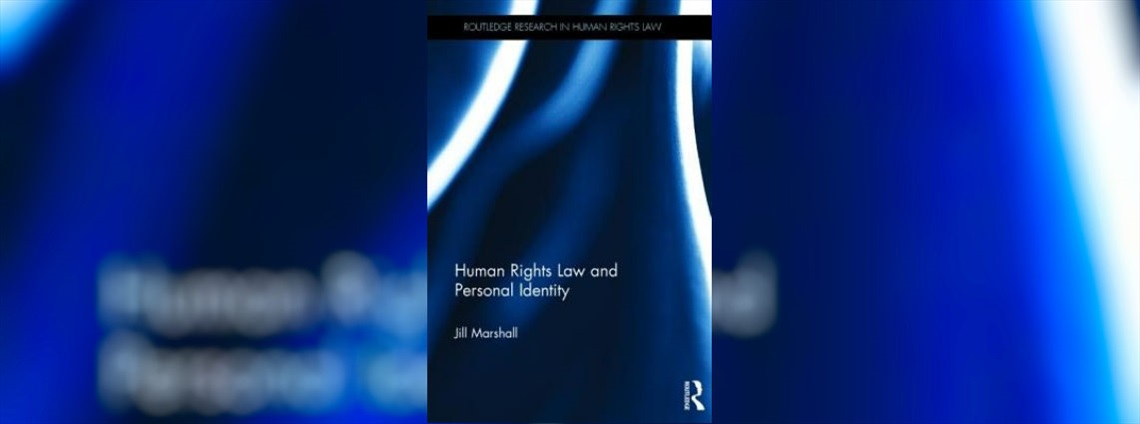 Jill Marshall, Human Rights and Personal Identity, Routledge, Abington (OX.), 2017